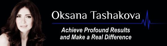 Oksana Tashakova. Achieve profound results and make a real difference