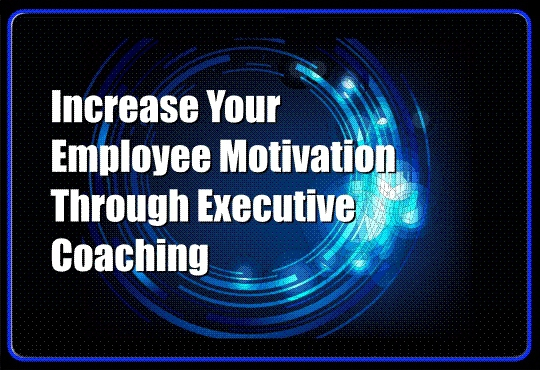 Coaching and Employee Motivation