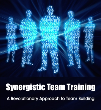 Synergistic Team Training a revolutionary approch to team building